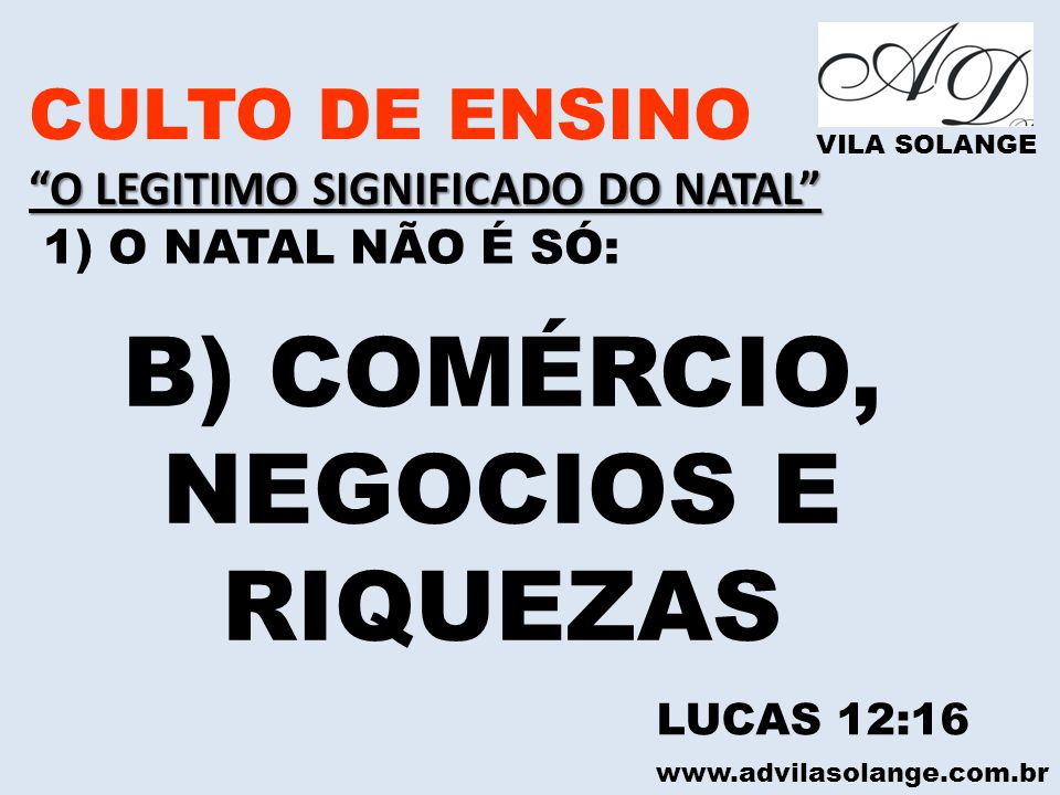 B) COMÉRCIO, NEGOCIOS E RIQUEZAS