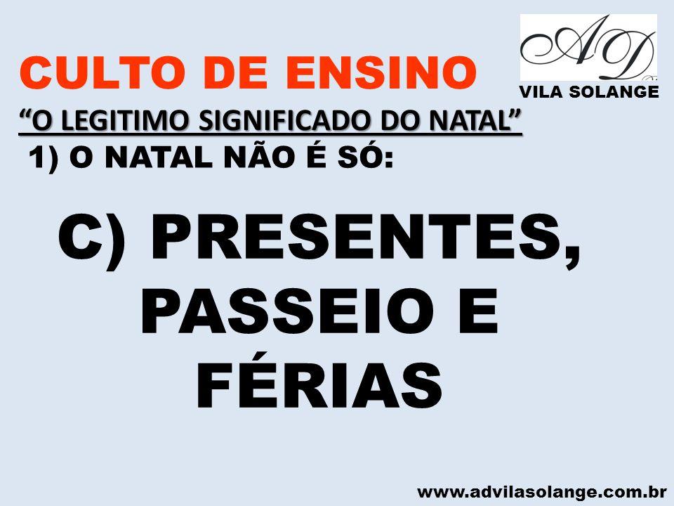 C) PRESENTES, PASSEIO E FÉRIAS