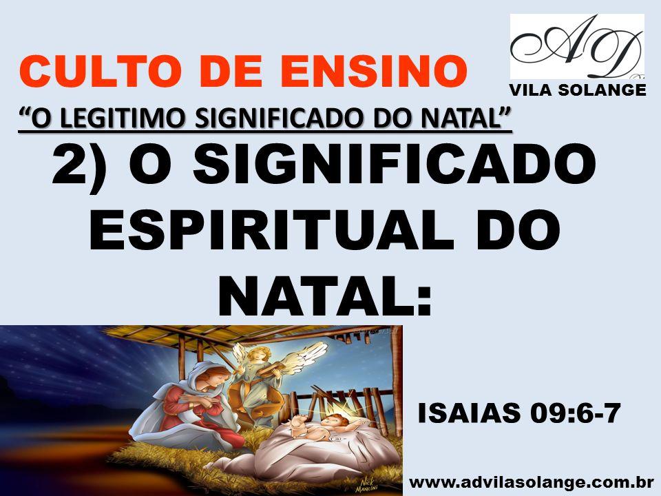 2) O SIGNIFICADO ESPIRITUAL DO NATAL: CULTO DE ENSINO