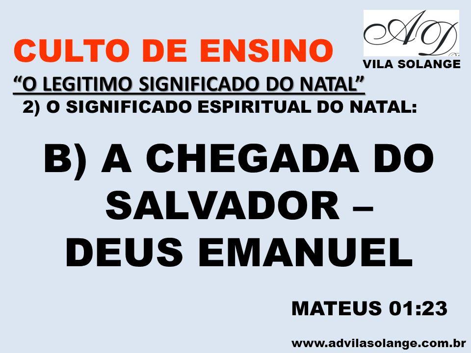 B) A CHEGADA DO SALVADOR –