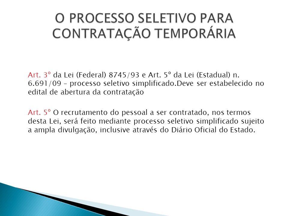 O PROCESSO SELETIVO PARA CONTRATAÇÃO TEMPORÁRIA