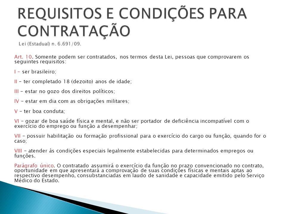 REQUISITOS E CONDIÇÕES PARA CONTRATAÇÃO Lei (Estadual) n. 6.691/09.