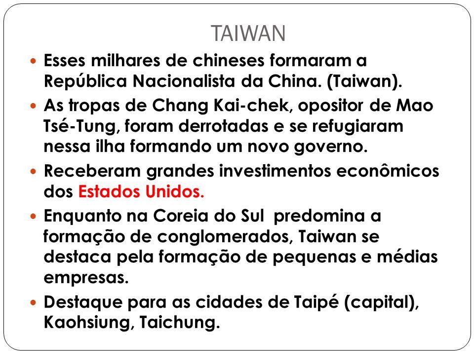 TAIWAN Esses milhares de chineses formaram a República Nacionalista da China. (Taiwan).