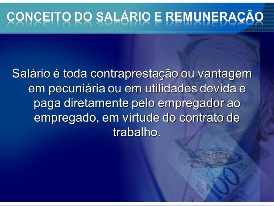 CONCEITO DO SALÁRIO E REMUNERAÇÃO