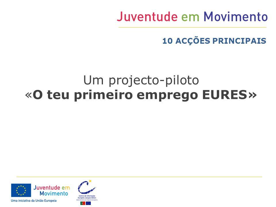 Um projecto-piloto «O teu primeiro emprego EURES»