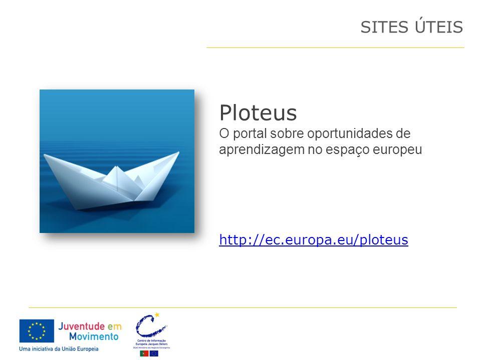 SITES ÚTEIS Ploteus. O portal sobre oportunidades de aprendizagem no espaço europeu.