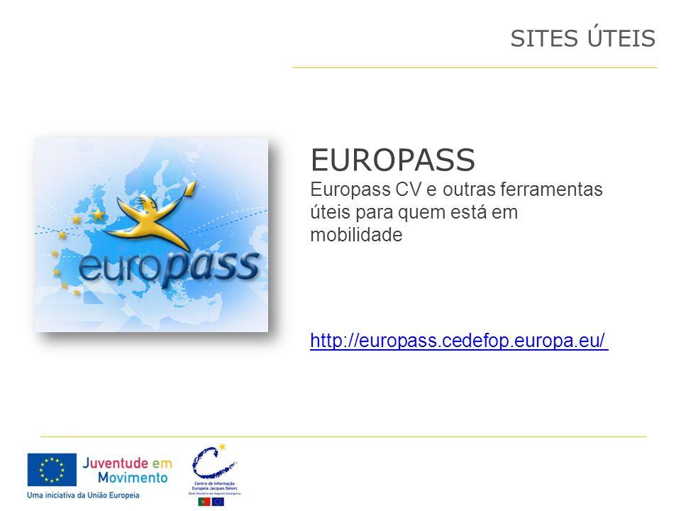 SITES ÚTEIS EUROPASS. Europass CV e outras ferramentas úteis para quem está em mobilidade.