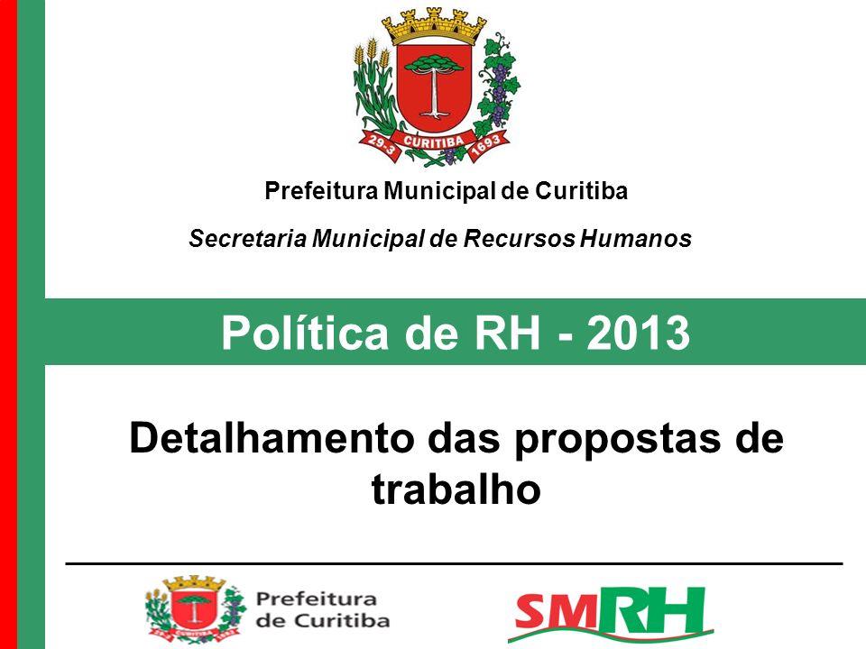Política de RH - 2013 Detalhamento das propostas de trabalho
