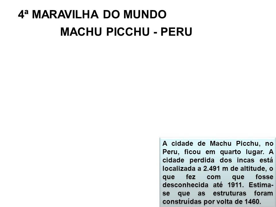 4ª MARAVILHA DO MUNDO MACHU PICCHU - PERU