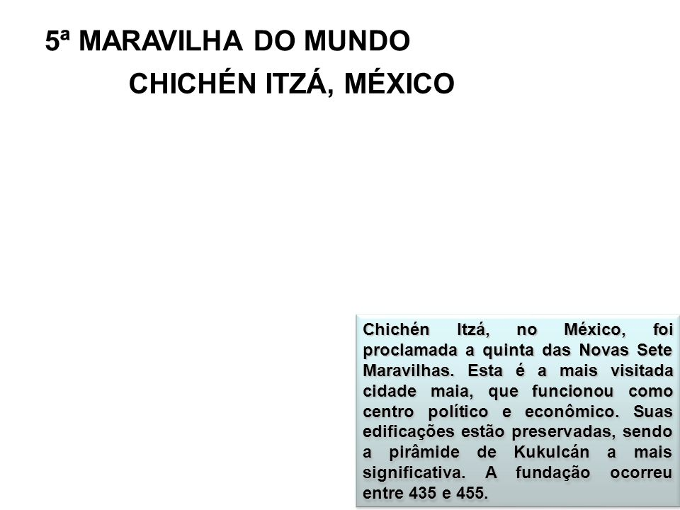 5ª MARAVILHA DO MUNDO CHICHÉN ITZÁ, MÉXICO