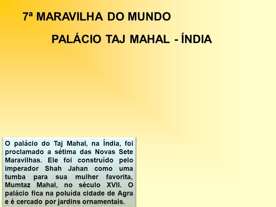 PALÁCIO TAJ MAHAL - ÍNDIA
