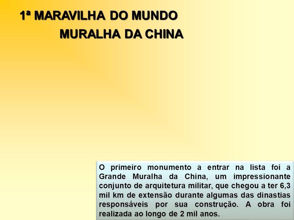 1ª MARAVILHA DO MUNDO MURALHA DA CHINA