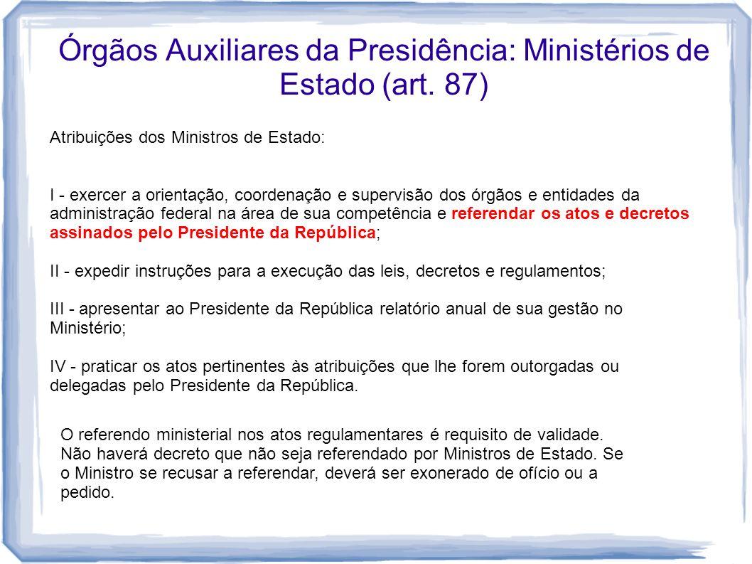 Órgãos Auxiliares da Presidência: Ministérios de Estado (art. 87)
