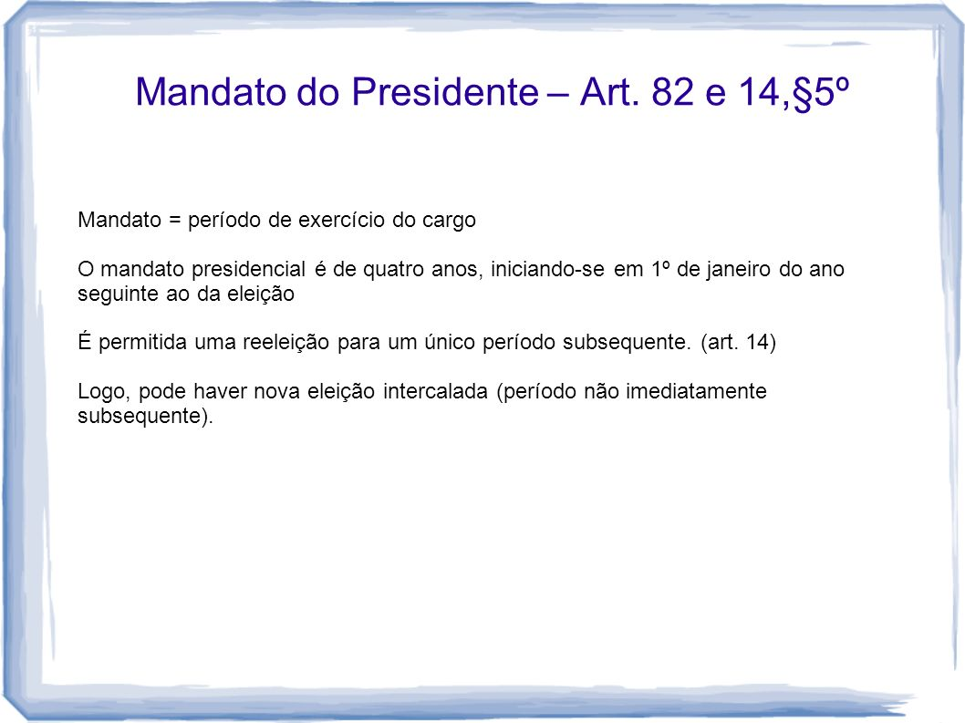 Mandato do Presidente – Art. 82 e 14,§5º
