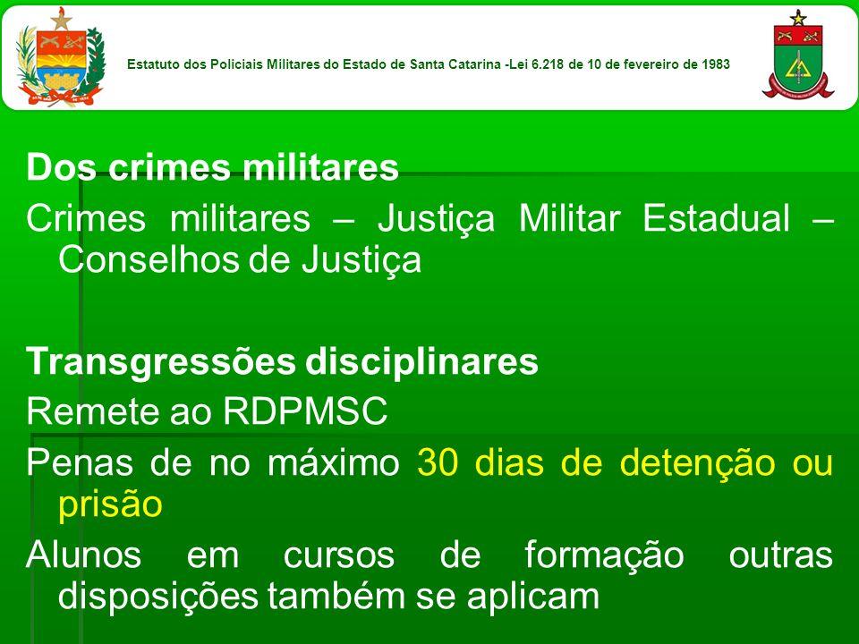 Crimes militares – Justiça Militar Estadual – Conselhos de Justiça