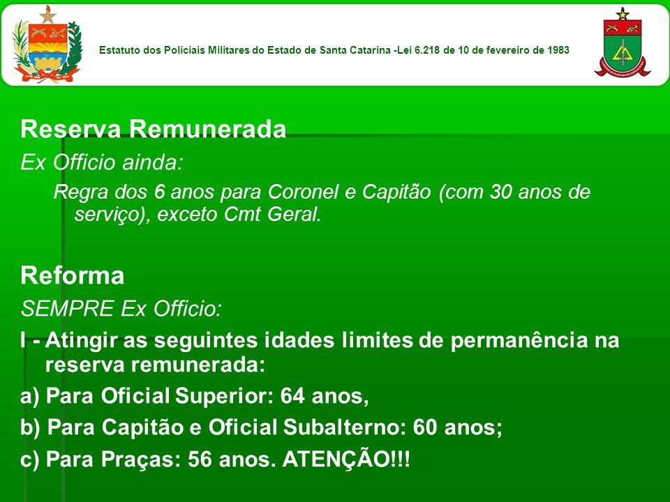 Reserva Remunerada Reforma Ex Officio ainda: SEMPRE Ex Officio: