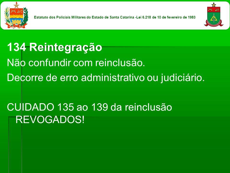 134 Reintegração Não confundir com reinclusão.