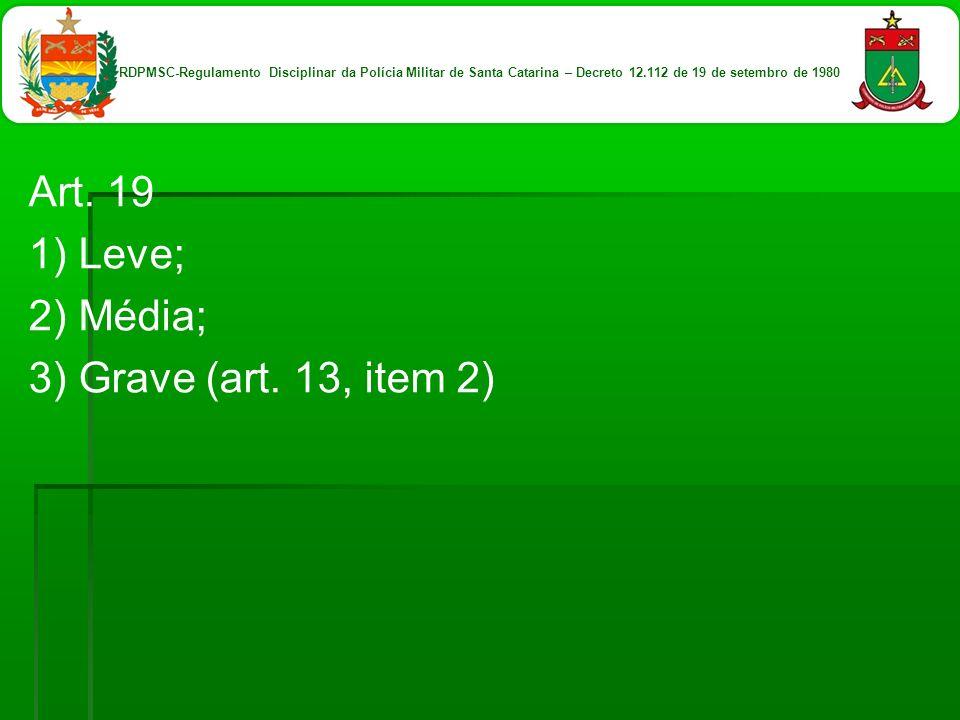 Art. 19 1) Leve; 2) Média; 3) Grave (art. 13, item 2)