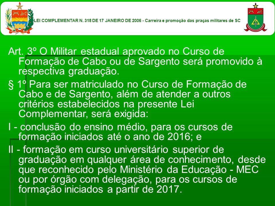 LEI COMPLEMENTAR N. 318 DE 17 JANEIRO DE 2006 - Carreira e promoção das praças militares de SC