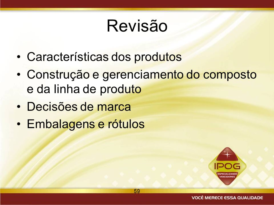 Revisão Características dos produtos