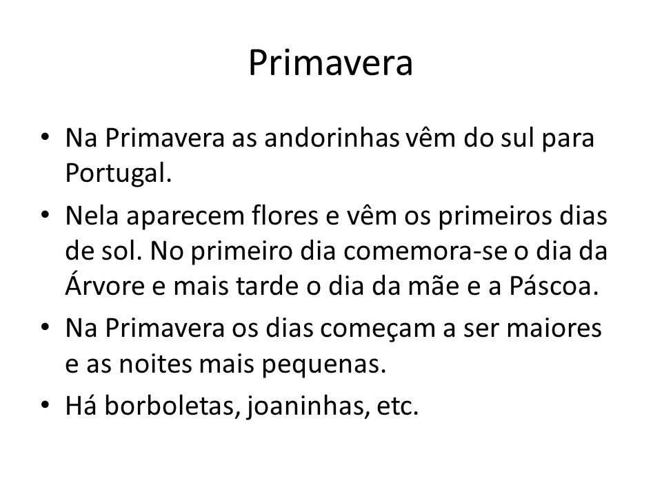 Primavera Na Primavera as andorinhas vêm do sul para Portugal.