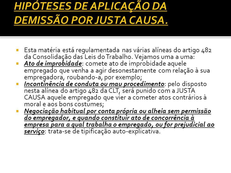 HIPÓTESES DE APLICAÇÃO DA DEMISSÃO POR JUSTA CAUSA.