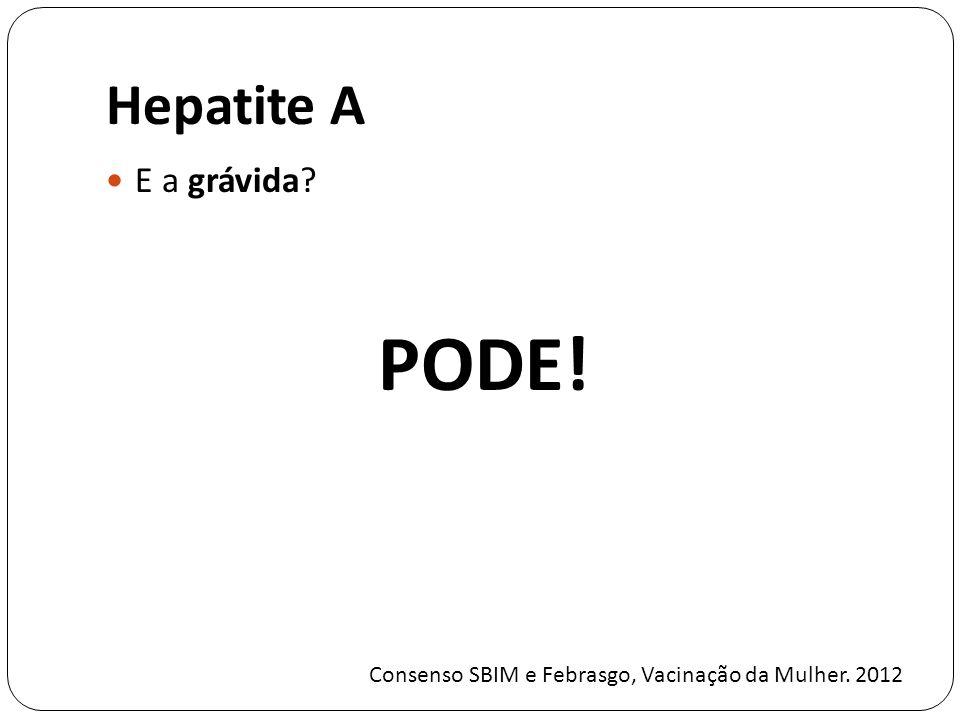 PODE! Hepatite A E a grávida
