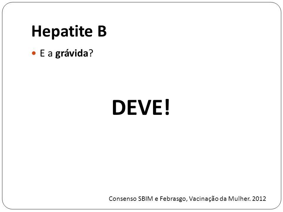 DEVE! Hepatite B E a grávida