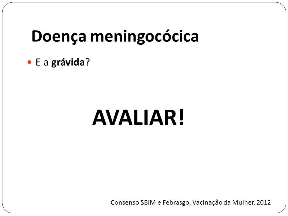 AVALIAR! Doença meningocócica E a grávida