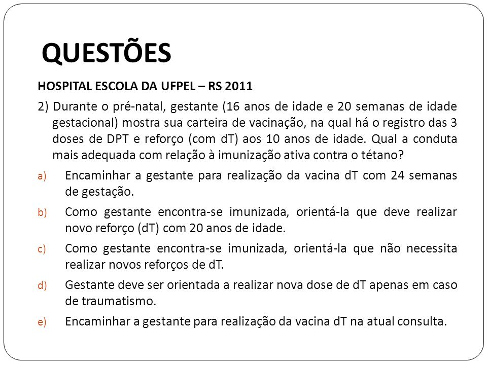 QUESTÕES HOSPITAL ESCOLA DA UFPEL – RS 2011