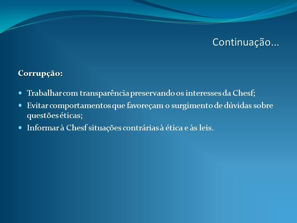 Continuação... Corrupção: