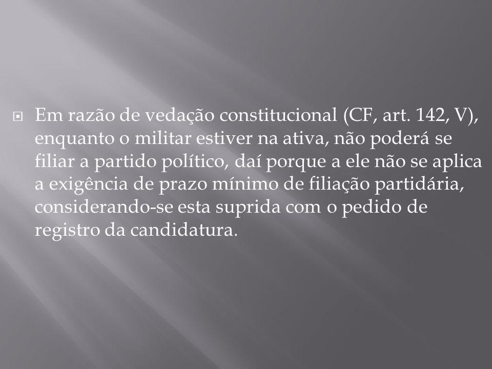 Em razão de vedação constitucional (CF, art