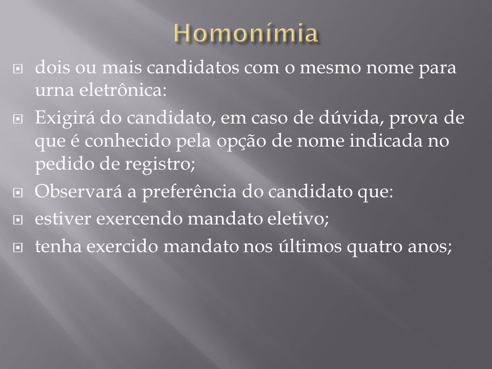 Homonímia dois ou mais candidatos com o mesmo nome para urna eletrônica: