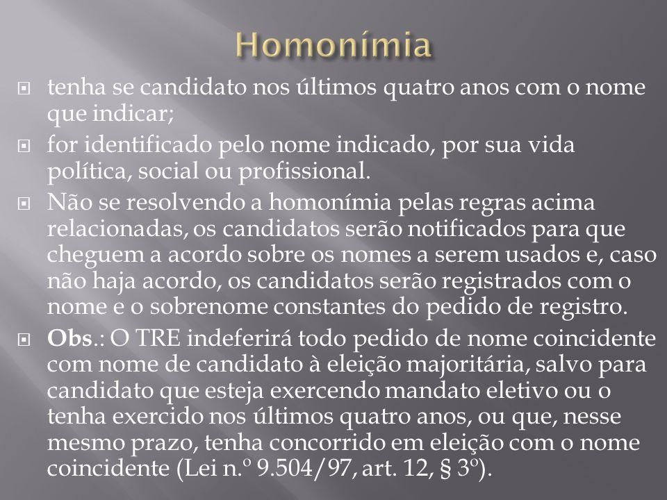 Homonímia tenha se candidato nos últimos quatro anos com o nome que indicar;