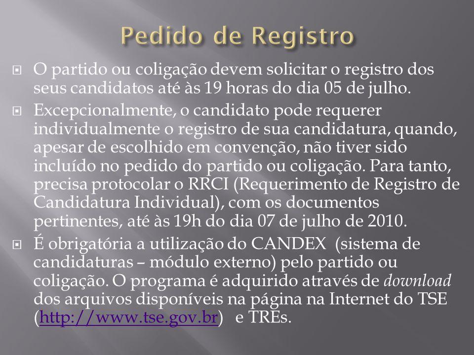 Pedido de Registro O partido ou coligação devem solicitar o registro dos seus candidatos até às 19 horas do dia 05 de julho.