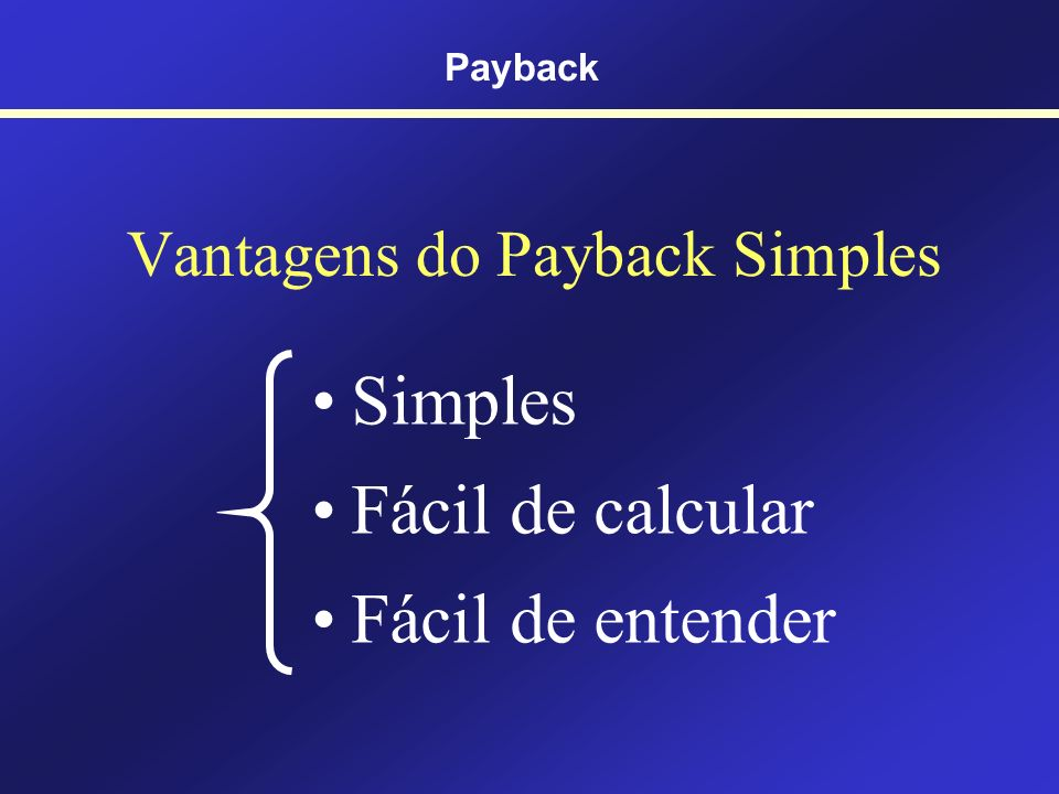 Vantagens do Payback Simples