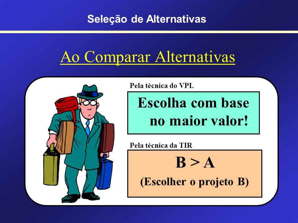 Ao Comparar Alternativas