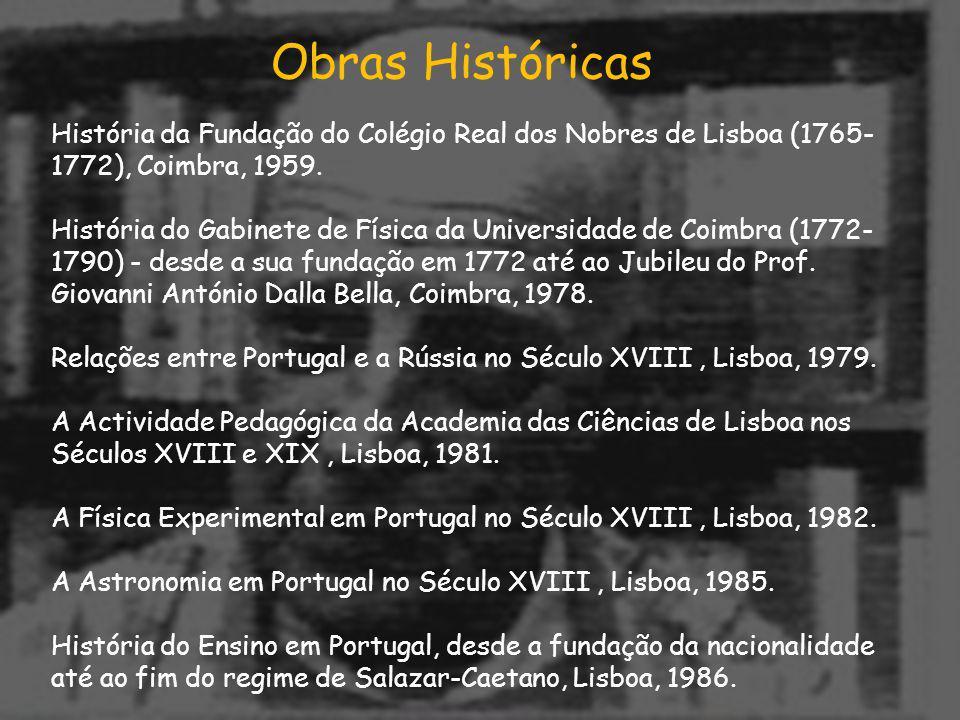 Obras Históricas História da Fundação do Colégio Real dos Nobres de Lisboa (1765- 1772), Coimbra, 1959.