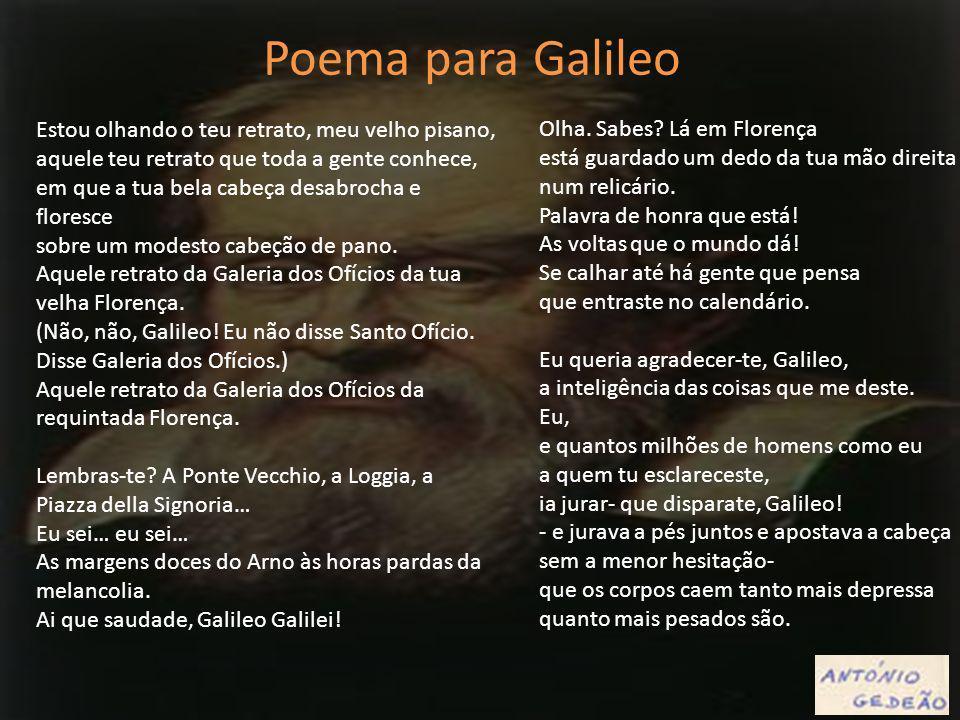 Poema para Galileo Olha. Sabes Lá em Florença