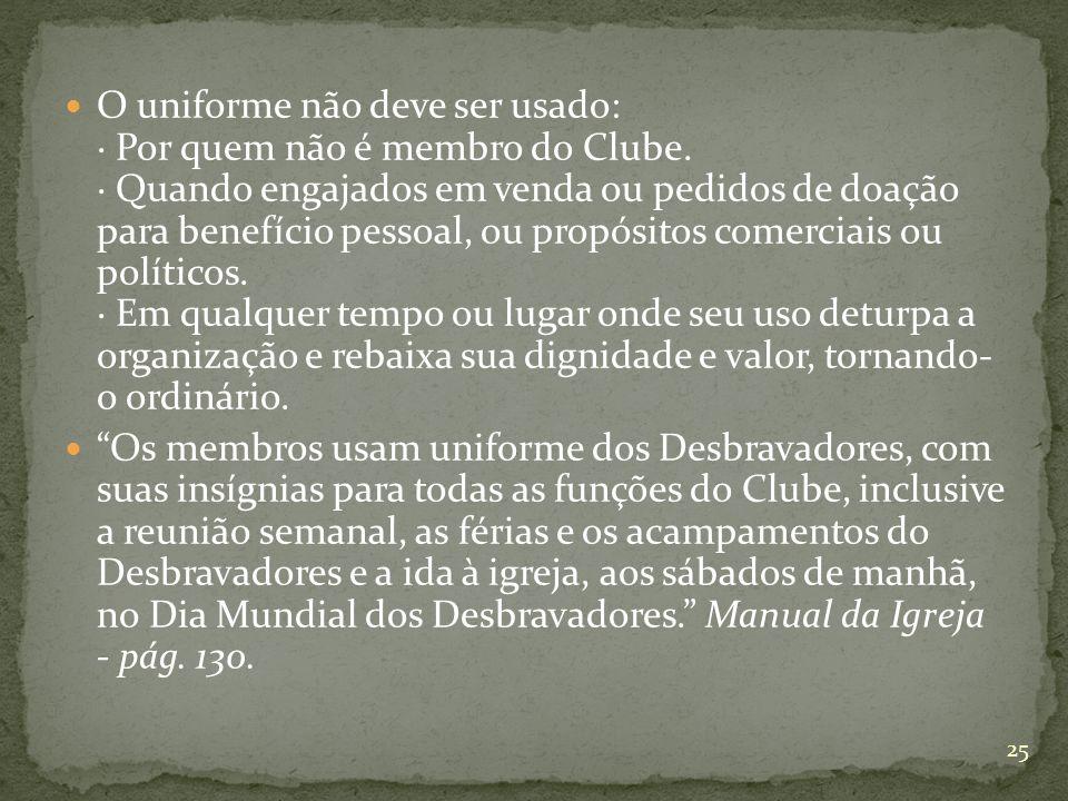 O uniforme não deve ser usado: · Por quem não é membro do Clube