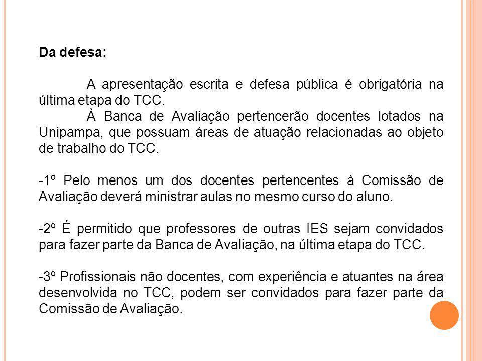 Da defesa: A apresentação escrita e defesa pública é obrigatória na última etapa do TCC.