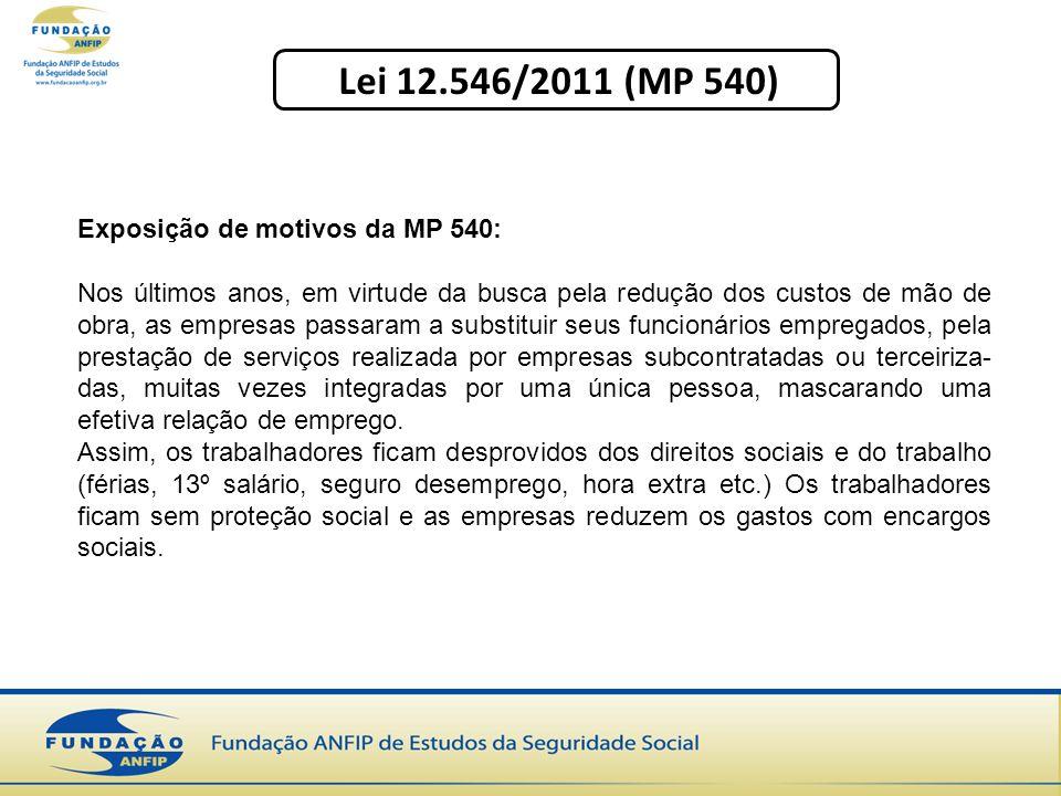 Lei 12.546/2011 (MP 540) Exposição de motivos da MP 540: