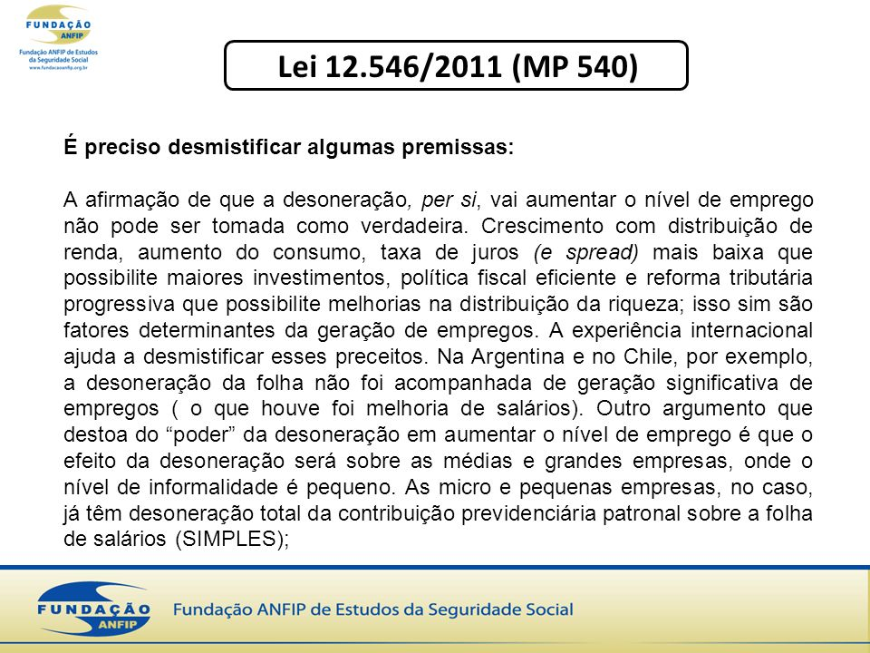 Lei 12.546/2011 (MP 540) É preciso desmistificar algumas premissas: