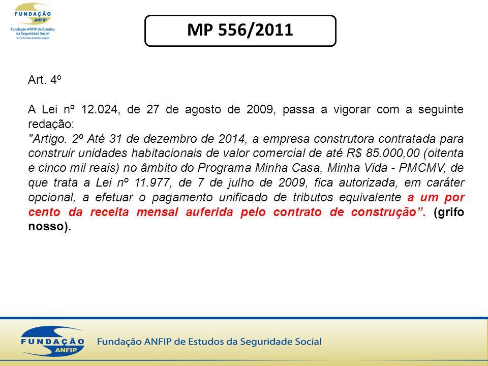 MP 556/2011 Art. 4º. A Lei nº 12.024, de 27 de agosto de 2009, passa a vigorar com a seguinte redação: