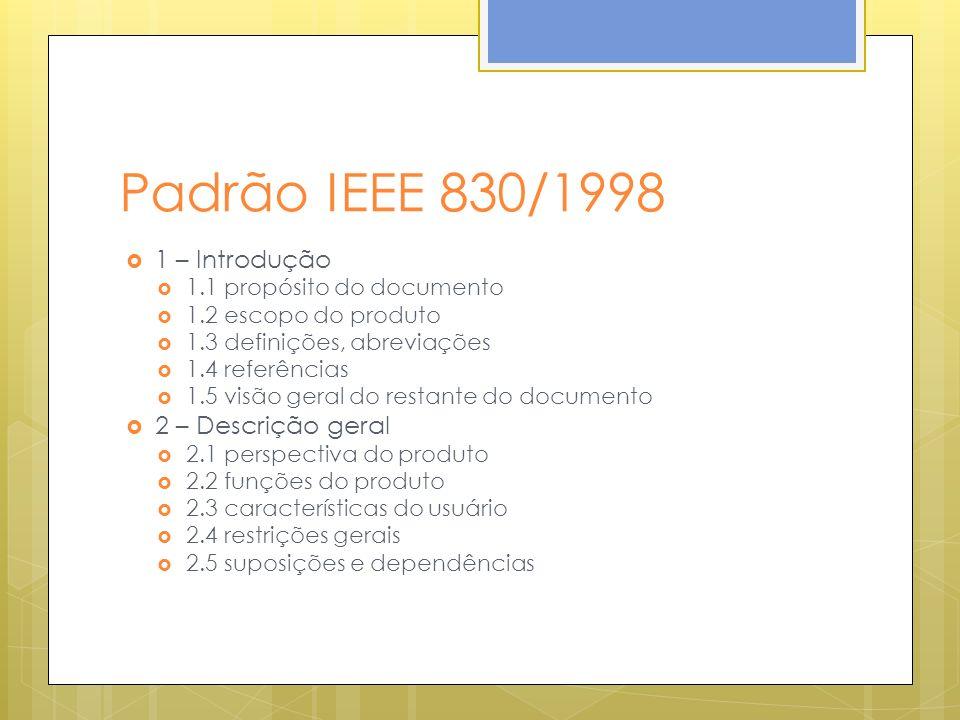 Padrão IEEE 830/1998 1 – Introdução 2 – Descrição geral