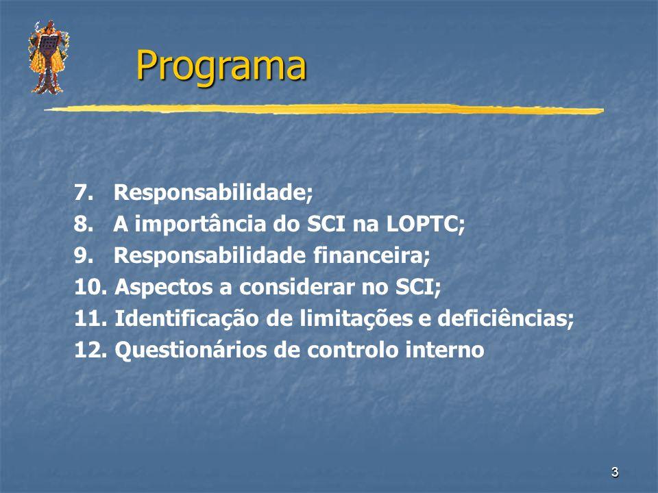 Programa 7. Responsabilidade; 8. A importância do SCI na LOPTC;