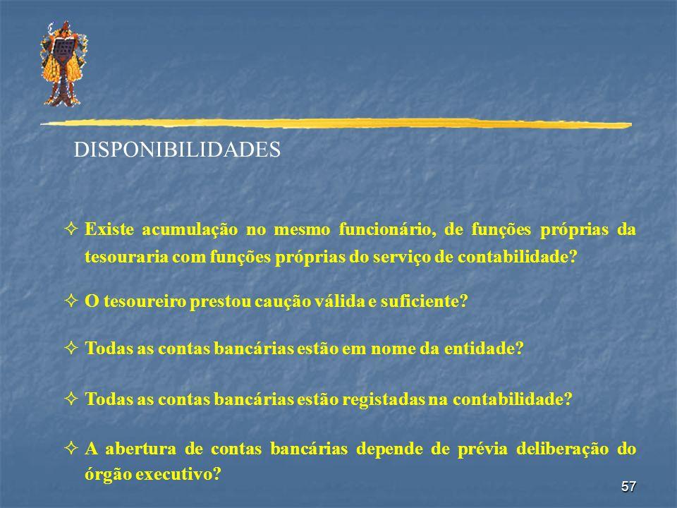 DISPONIBILIDADES Existe acumulação no mesmo funcionário, de funções próprias da tesouraria com funções próprias do serviço de contabilidade