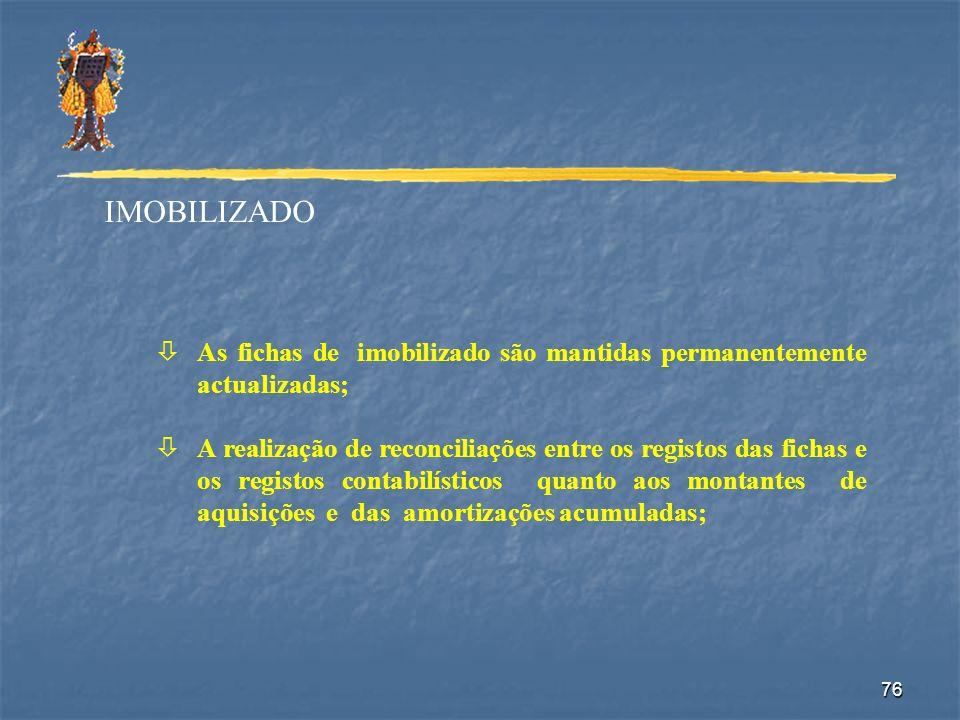 IMOBILIZADO As fichas de imobilizado são mantidas permanentemente actualizadas;