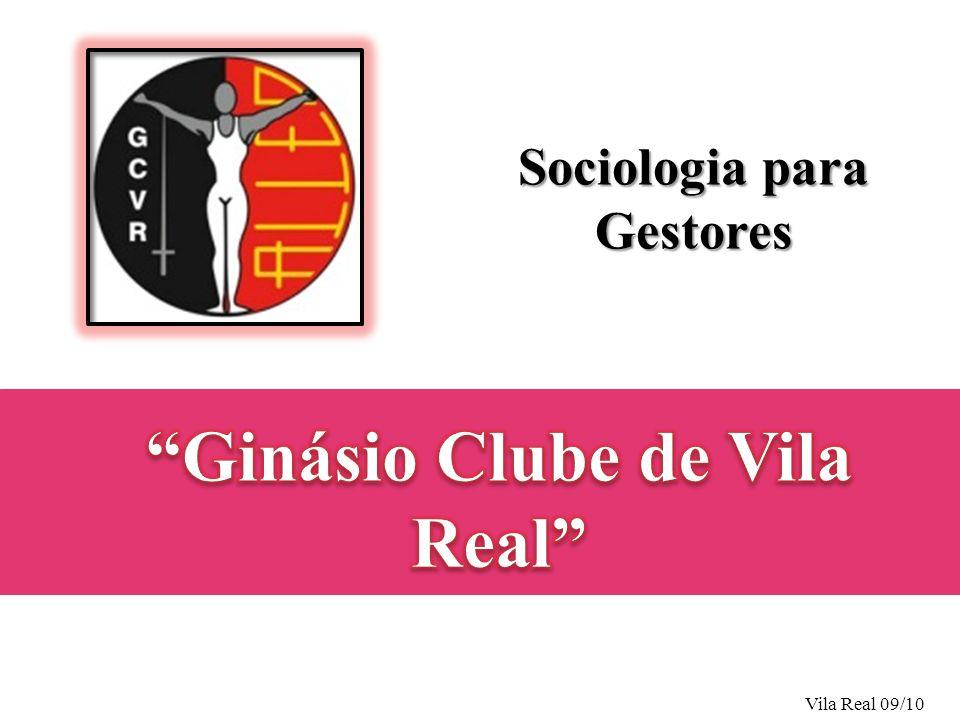 Sociologia para Gestores Ginásio Clube de Vila Real