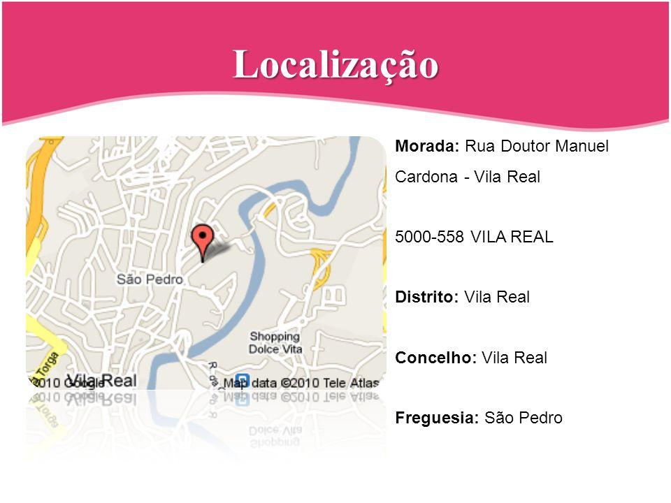 Localização Morada: Rua Doutor Manuel Cardona - Vila Real